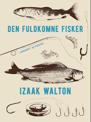 Den fuldkomne fisker af Izaak Walton