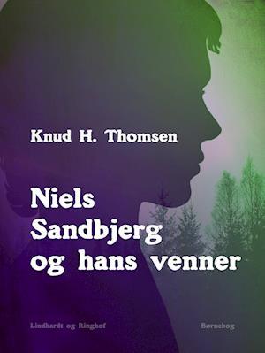 Niels Sandbjerg og hans venner af Knud H. Thomsen