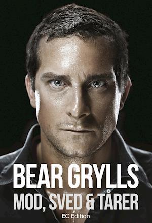 Mod sved og tårer af Bear Grylls