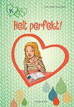 K for Klara 16 - Helt perfekt (K for Klara, nr. 16)