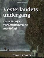 Vesterlandets undergang - omrids af en verdenshistoriens morfologi