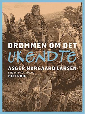 Drømmen om det ukendte af Asger Nørgaard Larsen