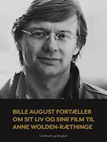 Bille August fortæller om sit liv og sine film til Anne Wolden-Ræthinge