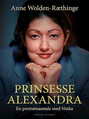 Prinsesse Alexandra – en portrætsamtale med Ninka af Anne Wolden-Ræthinge