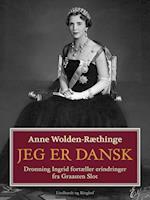 Jeg er dansk – Dronning Ingrid fortæller erindringer fra Graasten Slot