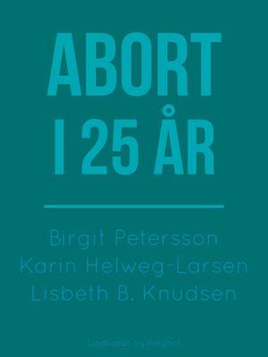 Abort i 25 år af Birgit Petersson