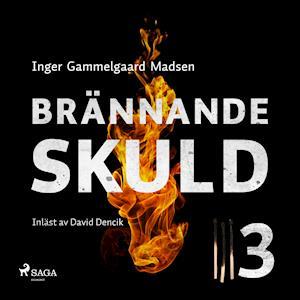 Brännande skuld: Avsnitt 3 af Inger Gammelgaard Madsen