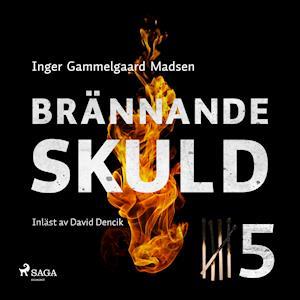 Brännande skuld: Avsnitt 5 af Inger Gammelgaard Madsen