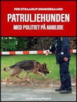 Patruljehunden: med politiet på arbejde