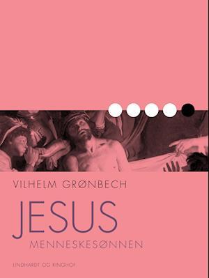 Jesus, menneskesønnen fra vilhelm grønbech fra saxo.com
