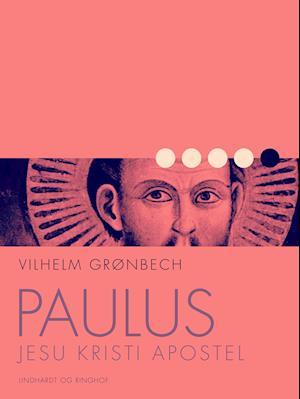 vilhelm grønbech Paulus, jesu kristi apostel fra saxo.com