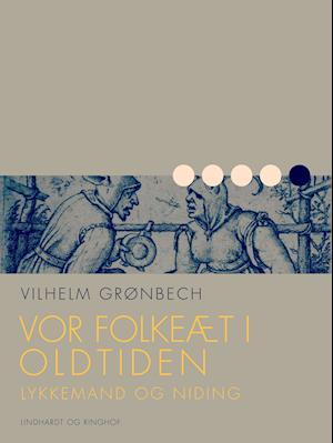 Vor folkeæt i oldtiden: lykkemand og niding fra vilhelm grønbech fra saxo.com