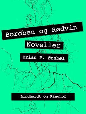 Bordben og Rødvin af Brian P. Ørnbøl