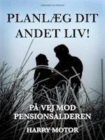 Planlæg dit andet liv! På vej mod pensionsalderen