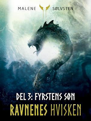 Ravnenes Hvisken 2 - Del 3: Fyrstens søn af Malene Sølvsten