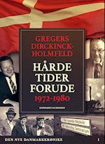 Den nye Danmarkskrønike: Hårde tider forude 1972-1980