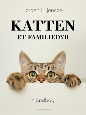 Katten. Et familiedyr af Jørgen Liljensøe