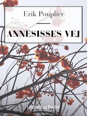 Bog, hæftet Annesisses vej af Erik Pouplier