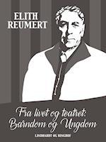 Fra livet og teatret: Barndom og ungdom af Elith Reumert