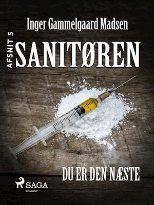 Sanitøren: Du er den næste 5 af Inger Gammelgaard Madsen