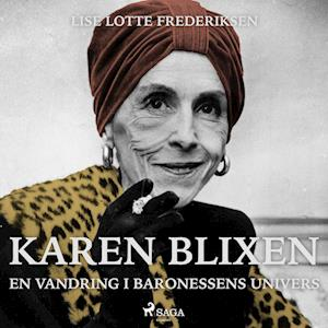 Karen Blixen - en vandring i baronessens univers af Lise Lotte Frederiksen