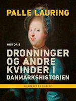 Dronninger og andre kvinder i Danmarkshistorien af Palle Lauring