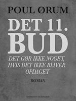 Det 11. bud - Det gør ikke noget, hvis det ikke bliver opdaget af Poul Ørum