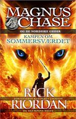 Magnus Chase og de nordiske guder 1 - Kampen om Sommersværdet (Magnus Chase og de nordiske guder, nr. 1)