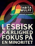 Lesbisk kærlighed: fokus på en minoritet