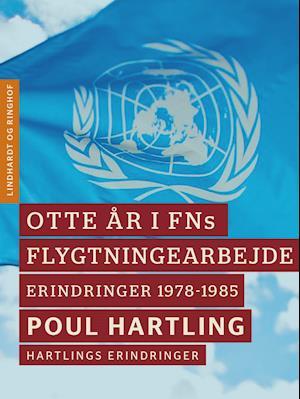 Otte år i FNs flygtningearbejde: Erindringer 1978-1985