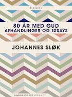 80 år med Gud. Afhandlinger og essays
