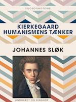 Kierkegaard – humanismens tænker