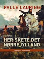 Her skete det – Nørrejylland