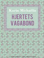 Hjertets vagabond af Karin Michaëlis