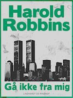 Gå ikke fra mig af Harold Robbins