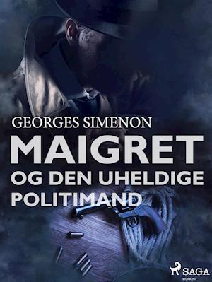 Maigret og den uheldige politimand