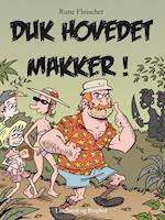 Duk hovedet, makker! af Rune Fleischer