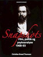 Snapshots. Film, politik og psykoanalyse 1968-93