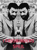 I Fassbinders spejl