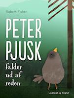 Peter Pjusk falder ud af reden af Robert Fisker