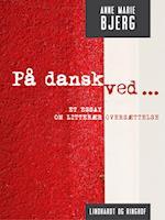 På dansk ved ... Et essay om litterær oversættelse
