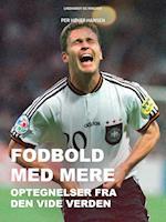 Fodbold med mere: Optegnelser fra den vide verden