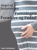 Noget af historien om Foreningen Forældre og Fødsel