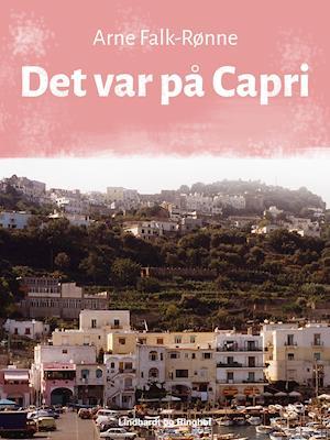 Få Det Var På Capri Af Arne Falk Rønne Som Bog På Dansk 9788711884829