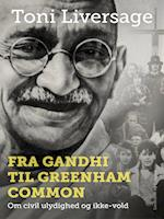 Fra Gandhi til Greenham Common: Om civil ulydighed og ikke-vold