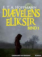 Djævelens Eliksir - bind 1 af E. T. A. Hoffmann