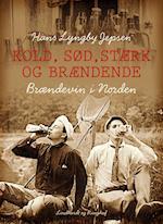 Kold, sød, stærk og brændende: Brændevin i Norden
