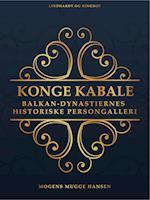Konge kabale : Balkan-dynastiernes historiske persongalleri