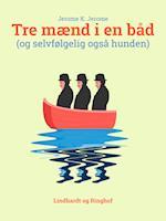 Tre mænd i en båd (og selvfølgelig også hunden)