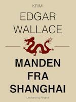 Manden fra Shanghai af Edgar Wallace